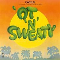 Cactus: 'Ot 'n' Sweaty