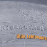 Lehtovaara, Ville: Regroovable
