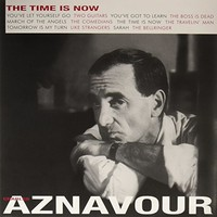 Aznavour, Charles: The time is now