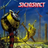 Sacrosanct: Truth Is - What Is