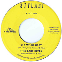 Thee Baby Cuffs: My My My Baby