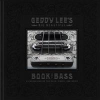 Lee, Geddy: Geddy Lee's Big Beautiful Book of Bass