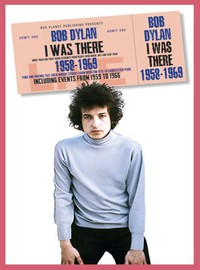 Dylan, Bob: I Was There 1958-1969