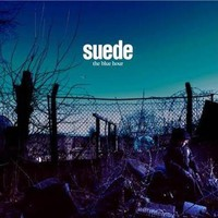 Suede : The Blue Hour
