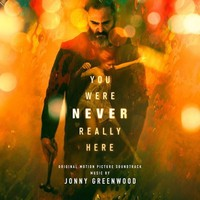 Greenwood, Jonny: You Were Never Really Here