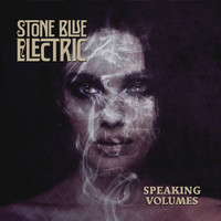 Stone Blue Electric: Speaking Volumes