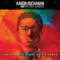 Aaron Buchanan and the Cult Classics: Man with Stars on his Knees