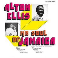Ellis, Alton: Mr. Soul of Jamaica