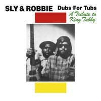 Sly & Robbie: Dubs for tubs a tribute