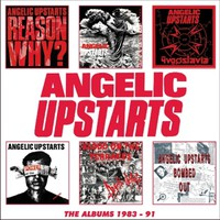 Angelic Upstarts: The albums 1983-91