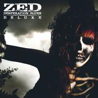 Zed: Desperation Blues