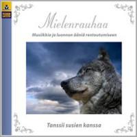 VL-Musiikki: Mielenrauhaa - Tanssii susien kanssa (cd)