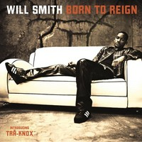 Smith, Will: Born to reign