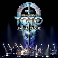 Toto : 35th anniversary tour - live in Poland