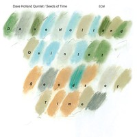 Holland, Dave: Seeds of time