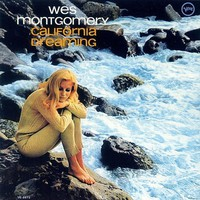 Montgomery, Wes: California Dreaming