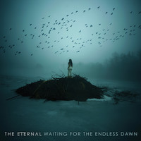 Eternal (Aus): Waiting For The Endless Dawn