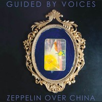 Guided By Voices: Zeppelin Over China