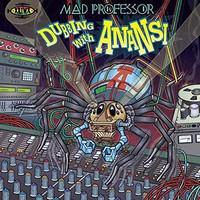 Mad Professor: Dubbing with Anansi