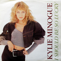 Minogue, Kylie: I Should Be So Lucky