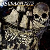 36 Crazyfists: Tide And It's Takers