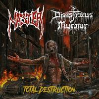 Disastrous Murmur: Total Destruction -split