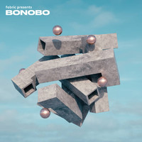 Bonobo: Fabric Presents Bonobo