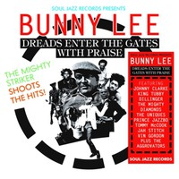 Lee, Bunny: Dreads Enter the Gates With Praise