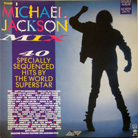 Jackson, Michael: The Michael Jackson Mix - 40 Specially Sequenced Hits By The World Superstar