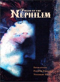 Fields of the Nephilim: Revelations / Forever remain / Visionary heads