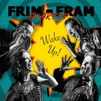 Frim-Fram Quartet: Wake Up!