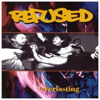 Refused: Everlasting