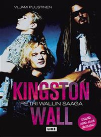 Kingston Wall: Kingston Wall - Petri Wallin saaga