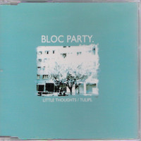 Bloc Party: Little Thoughts / Tulips