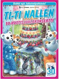 Ti-Ti Nalle: Ti-ti nallen 30-vuotisjuhlakonsertti