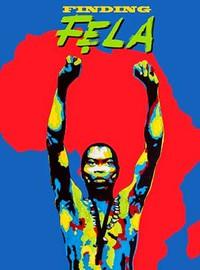 Kuti, Fela: Finding Fela