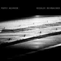 Ackroyd, Poppy: Resolve reimagined