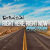 Fatboy Slim : Right Here Right Now