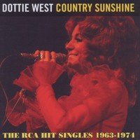 West, Dottie: Country sunshine ~ the rca hit singles 1963-1974
