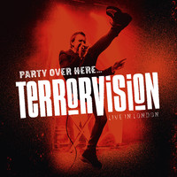 Terrorvision: Party over here... live in London