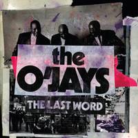 O'Jays: The Last Word
