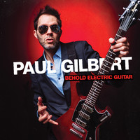 Gilbert, Paul: Behold Electric Guitar