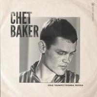 Baker, Chet: Cold trumpet