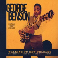 Benson, George: Walking To New Orleans: Remembering Chuck Berry and Fats Domino