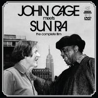 Cage, John: John Cage Meets Sun Ra: The Complete Film