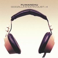 Fu Manchu: Godzilla's/Eatin' Dust +4