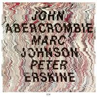 Johnson, Marc: John abercrombie / marc johnson / peter erskine