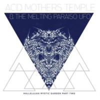Acid Mothers Temple: Hallelujah Mystic Garden Part Two