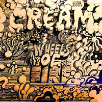 Cream: Wheels Of Fire - In The Studio