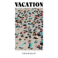 Frenship: Vacation